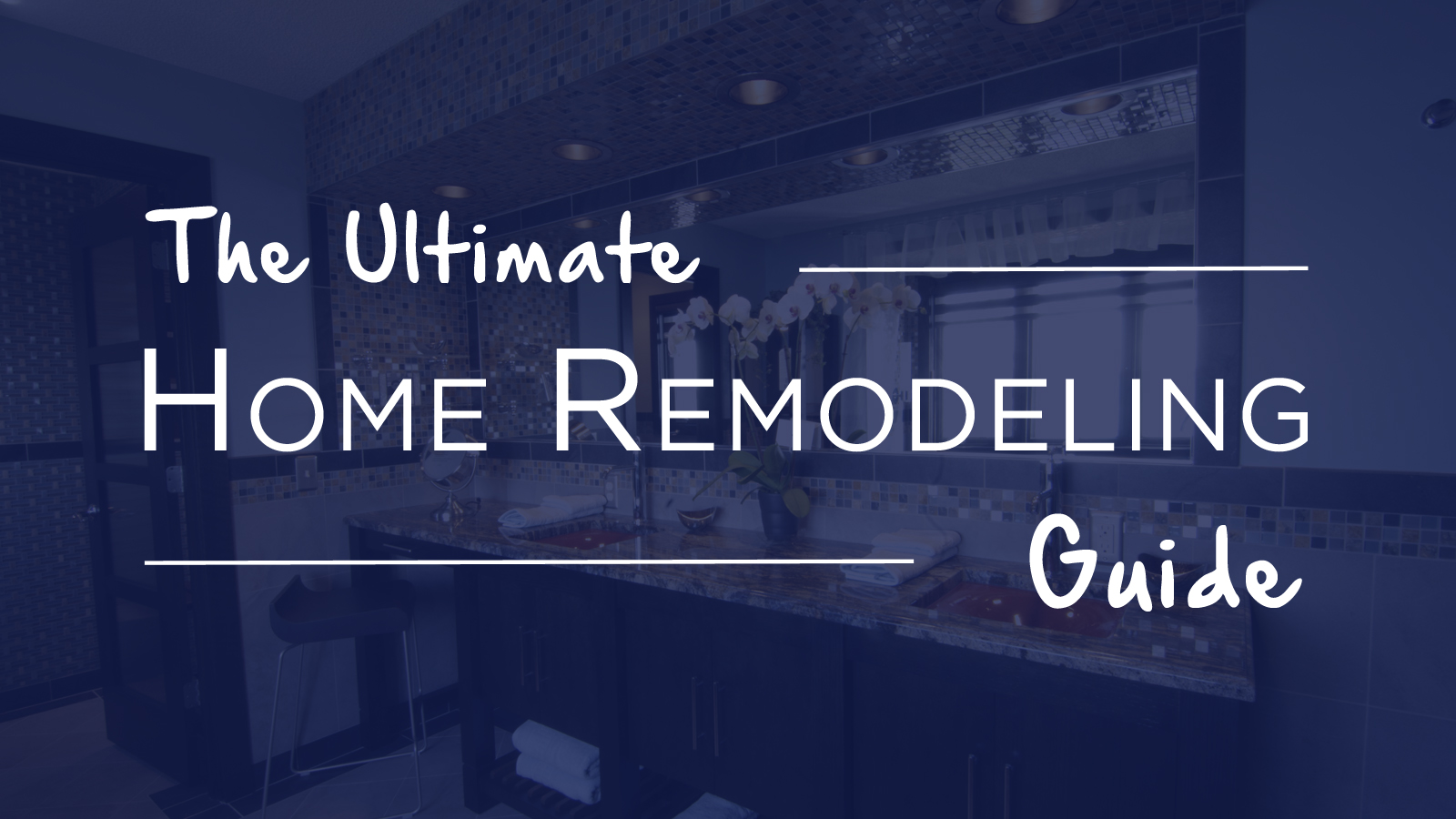 The Ultimate Remodeling Guide