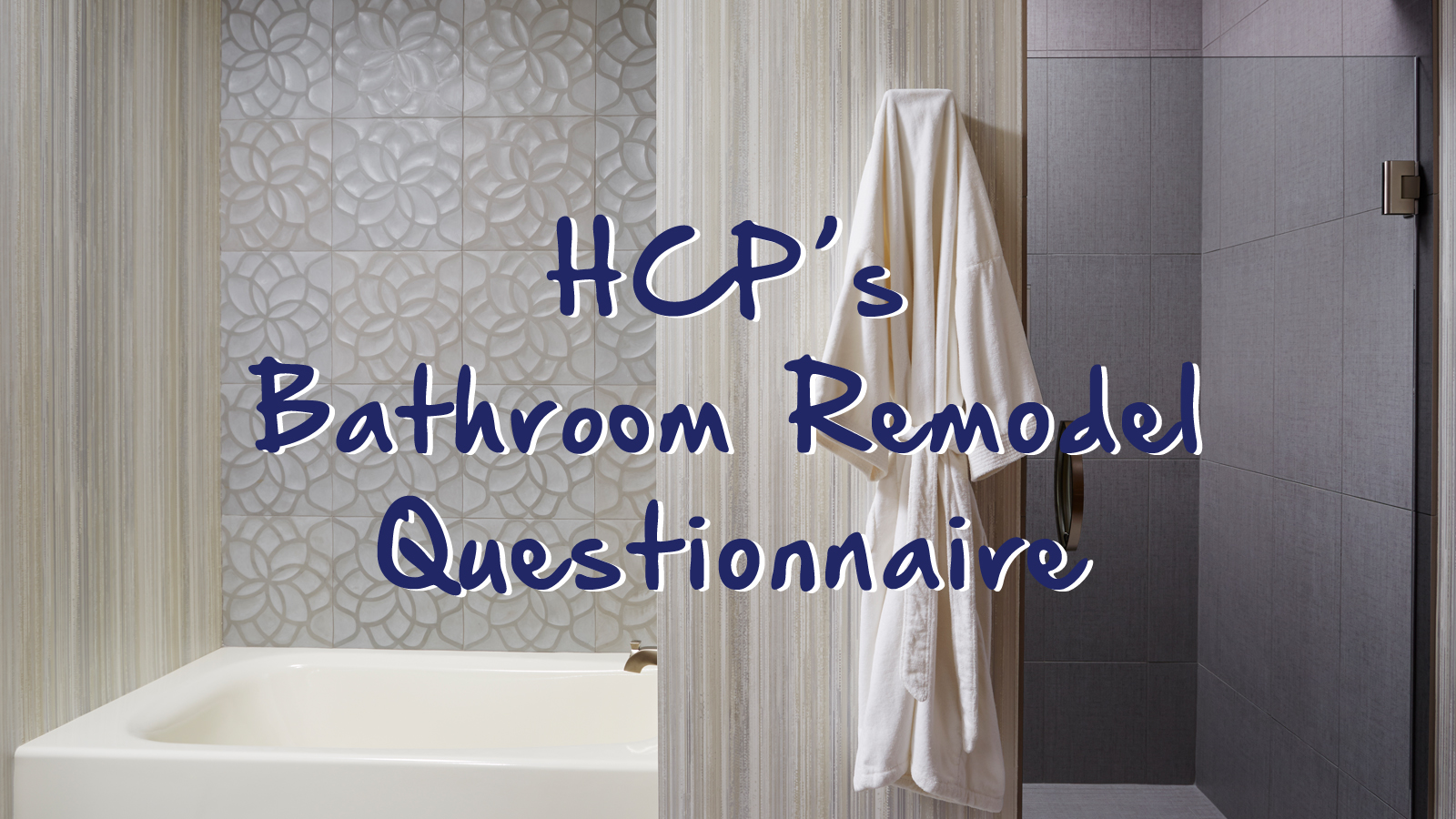Hcps bathroom remodel questionnaire home check plus